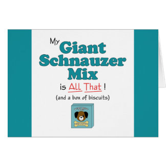 My Giant Schnauzer Mix is All That Greeting Cards