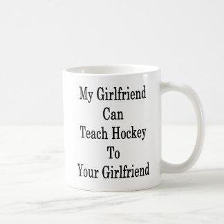 My Girlfriend Can Teach Hockey To Your Girlfriend Coffee Mug