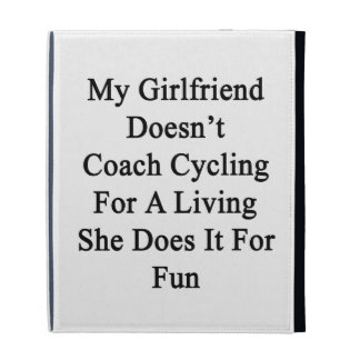My Girlfriend Doesn't Coach Cycling For A Living S iPad Case