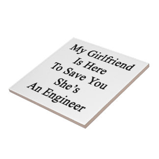 My Girlfriend Is Here To Save You She's An Enginee Tiles