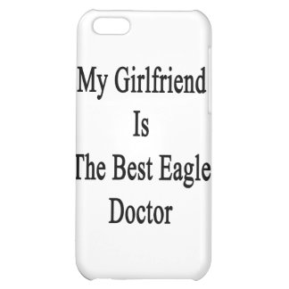 My Girlfriend Is The Best Eagle Doctor iPhone 5C Cover