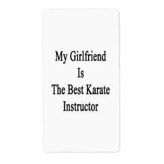 My Girlfriend Is The Best Karate Instructor Labels