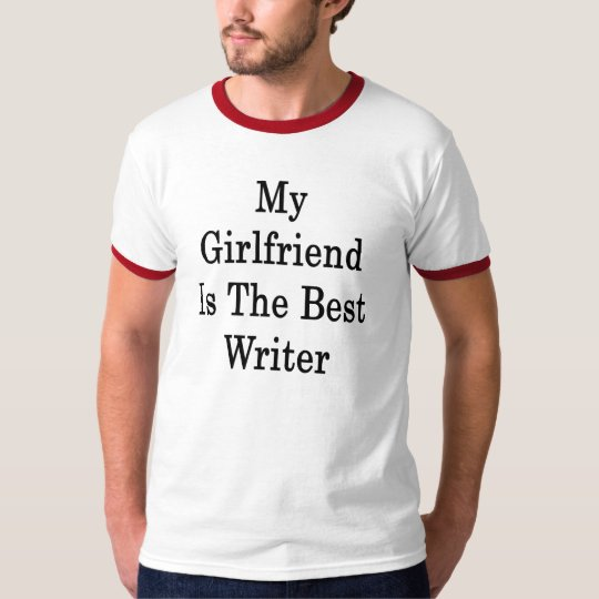 My Girlfriend Is The Best Writer T-Shirt