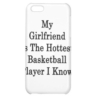 My Girlfriend Is The Hottest Basketball Player I K Case For iPhone 5C