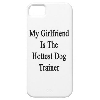 My Girlfriend Is The Hottest Dog Trainer iPhone 5 Case
