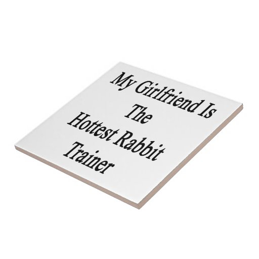 My Girlfriend Is The Hottest Rabbit Trainer Ceramic Tiles