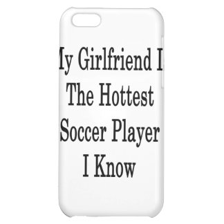 My Girlfriend Is The Hottest Soccer Player I Know iPhone 5C Case