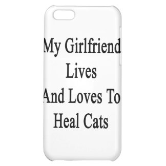 My Girlfriend Lives And Loves To Heal Cats iPhone 5C Covers