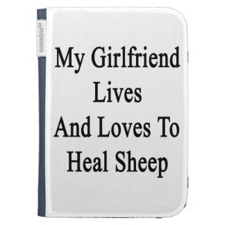 My Girlfriend Lives And Loves To Heal Sheep Kindle Cases