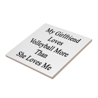 My Girlfriend Loves Volleyball More Than She Loves Ceramic Tiles