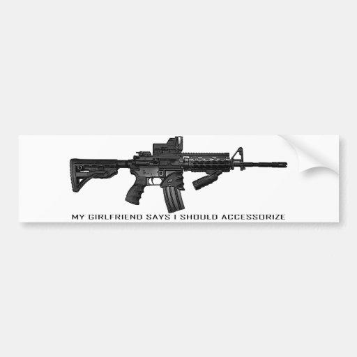 My Girlfriend Says I Should Accessorize AR15 Bumper Stickers