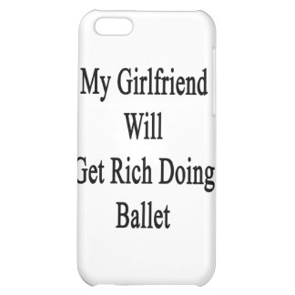 My Girlfriend Will Get Rich Doing Ballet iPhone 5C Covers
