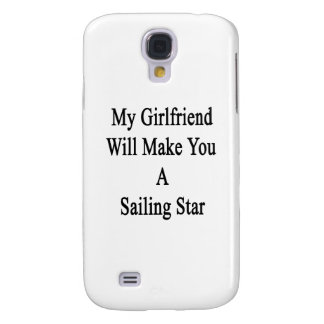 My Girlfriend Will Make You A Sailing Star Galaxy S4 Cover