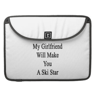 My Girlfriend Will Make You A Ski Star Sleeves For MacBooks