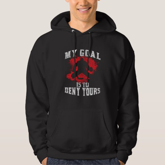 My Goal Is To Deny Yours Hoodie