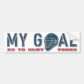 My Goal Is To Deny Yours, Lacrosse Bumper Sticker