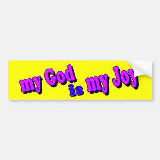 My God is my Joy Bumper Sticker