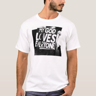 MY GOD LOVES EVERYONE EQUALITY T-Shirt