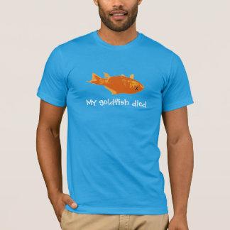 My Goldfish Died T-Shirt