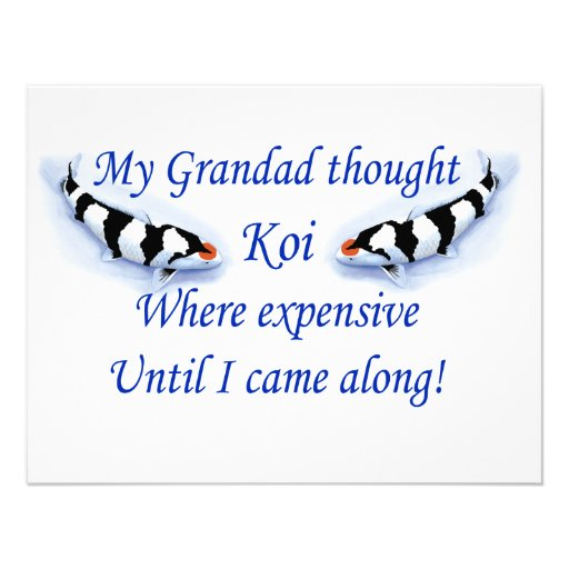 My Grandad thought Koi where expensive............ Custom Invite