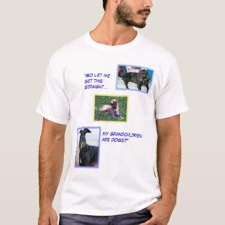 My grandchildren are dogs? T-Shirt