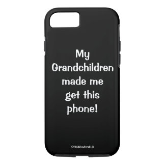 My Grandchildren Made me.. Phone Case