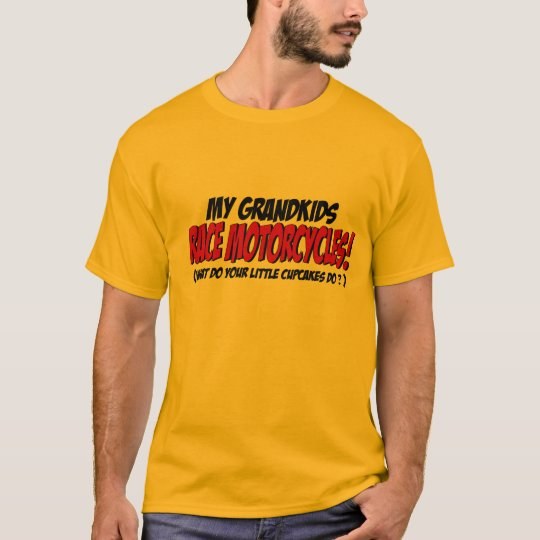 My Grandkids Race Motorcycles... T-Shirt