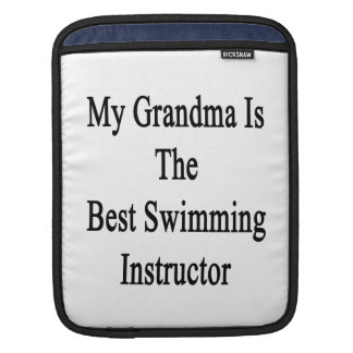 My Grandma Is The Best Swimming Instructor iPad Sleeve