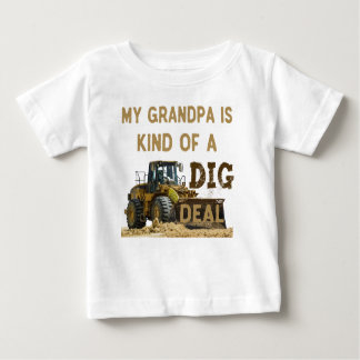 My Grandpa is Kind of a DIG Deal Baby T-Shirt