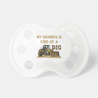 My Grandpa is Kind of a DIG Deal Pacifier