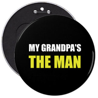 My Grandpa Is The Man 6 Inch Round Button
