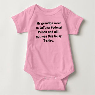 My grandpa went to LaTuna Federal Prison and al... Baby Bodysuit