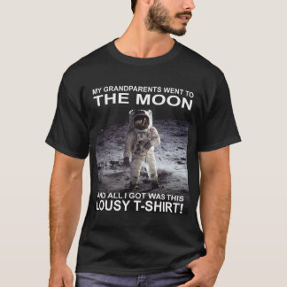 My grandparents went to the moon... T-Shirt