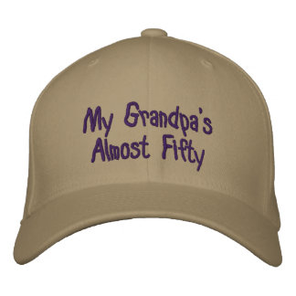 My Grandpa's Almost Fifty Embroidered Hat