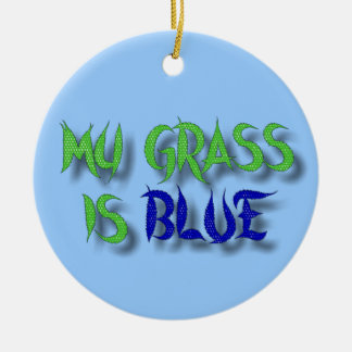 MY GRASS IS BLUE ORNAMENT