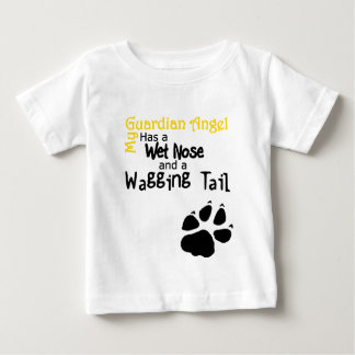 My Guardian Angel Has a Wet Nose and Wagging Tail Baby T-Shirt