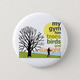 My Gym Has Trees 2 Inch Round Button
