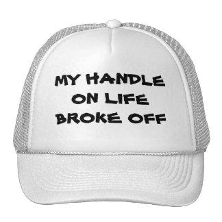 My Handle On Life Broke Off Trucker Hat