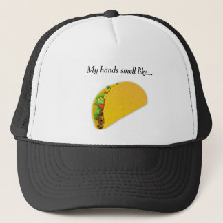 My hands smell like tacos trucker hat