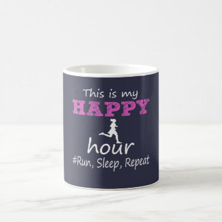 My Happy Hour! Run, Sleep, Repeat... Coffee Mug