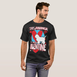 My Havenese Is My Valentine Funny Dog Lover T-Shir T-Shirt
