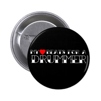 My Heart Beats For a Drummer 2 Inch Round Button