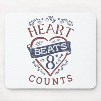My Heart Beats in 8 Counts Dance Mouse Pad