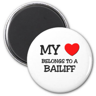 My Heart Belongs To A BAILIFF 2 Inch Round Magnet