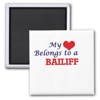 My heart belongs to a Bailiff Square Magnet