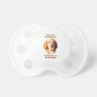 My Heart Belongs To A Basset Fauve de Bretagne Baby Pacifiers