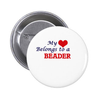 My heart belongs to a Beader 2 Inch Round Button