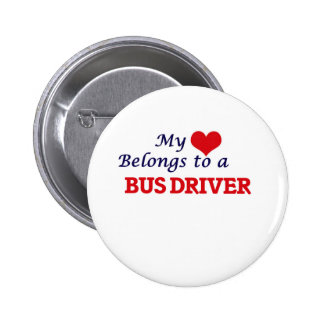 My heart belongs to a Bus Driver 2 Inch Round Button
