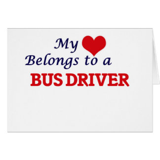 My heart belongs to a Bus Driver Card
