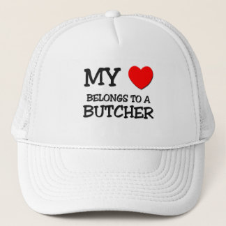 My Heart Belongs To A BUTCHER Trucker Hat
